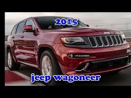 wagoneer jeep 2015 jeep wagoneer 2015 youtube
