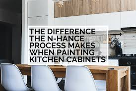painting kitchen cabinets process the difference the n hance process makes when painting
