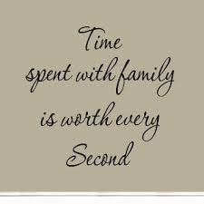 buy time spent with family is worth every second quote vinyl