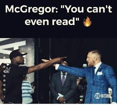 I Can T Even Meme - mcgregor you can t even read d4 howtim wil mcgregor meme on sizzle