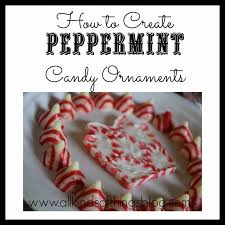 all kinds of things how to create peppermint ornaments