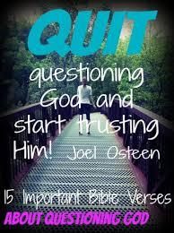 important bible verses questioning god