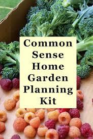 common sense gardening home garden ideas from planting to harvest