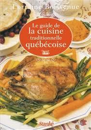 livre de cuisine traditionnelle livre le guide de la cuisine traditionnelle au québec stanké