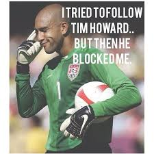Tim Howard Memes - funniest tim howard memes after record saves in world cup