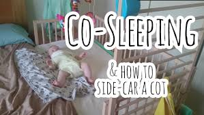 co sleeping and how i side carred a cot youtube
