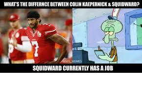 Kaepernick Memes - 25 best memes about colin kaepernick squidward colin