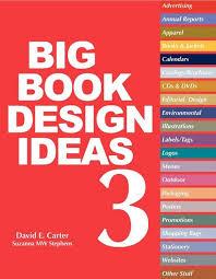 best books on design the big book of design ideas 3 david e carter suzanna mw