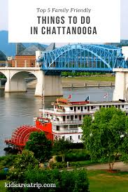 Top 5 family friendly things to do in chattanooga tennessee