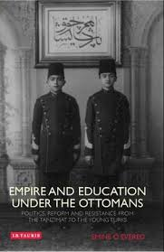 Ottoman Reform Empire And Education The Ottomans Politics Reform And