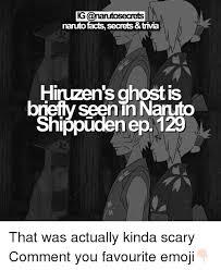 Scary Ghost Meme - ganantosecrets naruto facts secrets trivia hinzen s ghost is