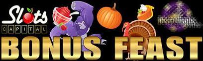 thanksgiving slots slots capital casino thanksgiving bonus feast
