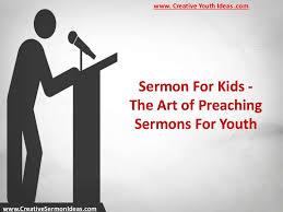 sermonforkids theartofpreachingsermonsforyouth 160917074133 thumbnail 4 jpg cb 1474098214