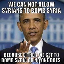 Syria Meme - we can not allow ayrians to bomb syria funny obama meme