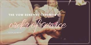 vow renewal ceremony program the vow renewal ceremony order of service explained i do still