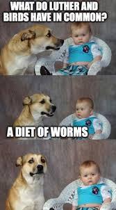 Meme Diet - diet of worms meme dust off the bible
