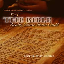 did the bible really come from god audio by pastor billy crone