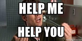 Help Me Help You Meme - help me help you jerry maguire face meme generator
