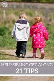 how to get siblings to get along 9 simple tips siblings