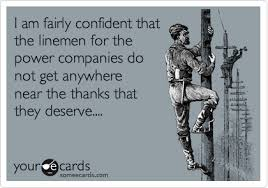 Power Lineman Memes - i am fairly confident that the linemen for the power companies do