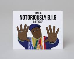 big birthday cards notorious b i g birthday card hip hop rap