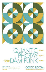 quantic dam funk dj set photay u2013 tickets u2013 good room