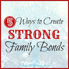 5 ideas for family bonding time foster2forever