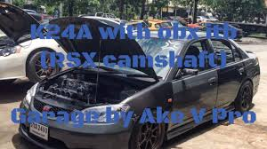 k24a with obx itb rsx camshaft in civic es thailand youtube