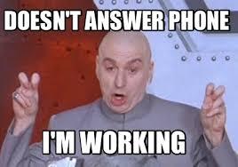 Answer Phone Meme - meme creator doesn t answer phone i m working meme generator at