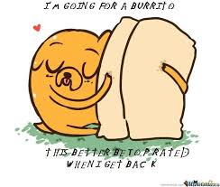 Burrito Meme - i m going for a burrito by casualasshole meme center