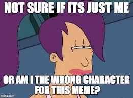 Futurama Meme - futurama leela meme imgflip