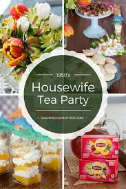 1950 u0027s housewife tea party goodie godmother a recipe and