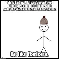 Barbara Meme - be like bill meme imgflip
