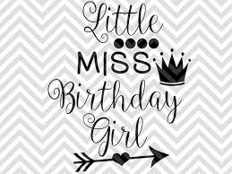birthday girl miss birthday girl svg file cut file cricut projects