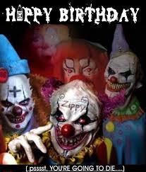 happy birthday evil clowns clowns evil