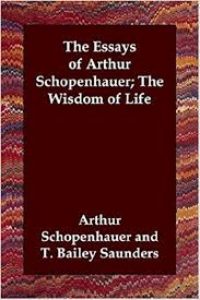 Counsels And Maxims By Arthur Schopenhauer Pdf The Essays Of Arthur Schopenhauer The Wisdom Of Arthur