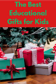 the best educational gifts for kids robin smith