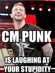 Cm Punk Meme - funny cm punk cm punk is laughing