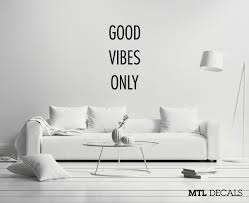 good vibes only wall decal good vibes wall sticker home