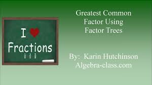 Finding Gcf And Lcm Worksheets The Gcf Using Factor Trees