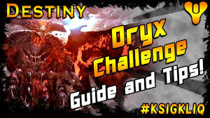 Maps Fall Challenge Oryx Challenge Mode Guide And Tips 390 Destiny Raid Preparation