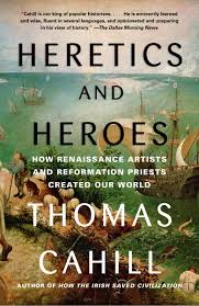 thomas cahill heretics and heroes trade paperback