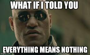 Everything Meme - matrix morpheus meme imgflip
