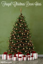 frugal home decorating ideas frugal christmas tree decor ideas mylitter one deal at a time