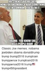 You Blew It Meme - noegthenosaid hillary now you and monica have something elseincommon