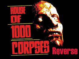 house of 1000 corpses rob zombie backwards reverse happy