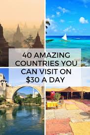 40 cheapest countries to visit on 30 per day or less travel