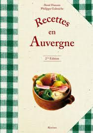 cuisine auvergne amazon fr recettes en auvergne 340 recettes de la cuisine