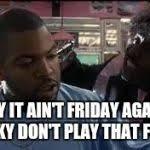 Pinky From Friday Meme - pinky next friday meme generator imgflip
