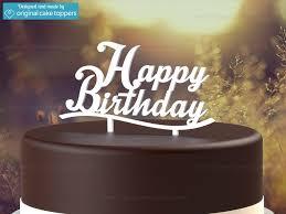 happy birthday cake topper happy birthday white birthday cake topper original cake toppers